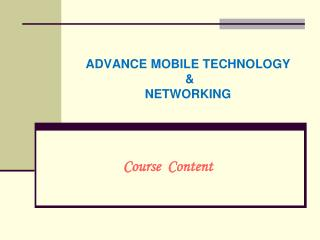 ADVANCE MOBILE TECHNOLOGY  &  NETWORKING