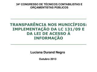 TRANSPARÊNCIA NOS MUNICÍPIOS: IMPLEMENTAÇÃO DA LC 131/09 E DA LEI DE ACESSO À  INFORMAÇÃO