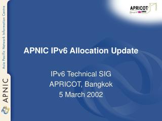 APNIC IPv6 Allocation Update