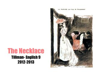 The Necklace Tillman- English 9 2012-2013
