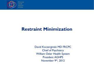Restraint Minimization