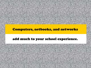 Computers, netbooks, and networks