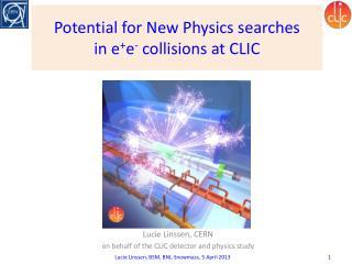 Potential for New Physics  searches in  e + e -  collisions at  CLIC