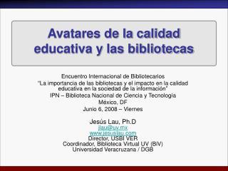 Avatares de la calidad educativa y las bibliotecas