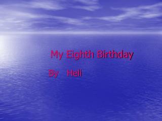 My Eighth Birthday