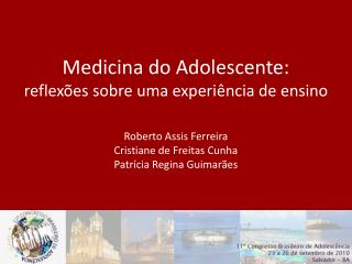 Roberto Assis Ferreira Cristiane de Freitas Cunha Patrícia Regina Guimarães