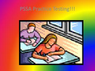 PSSA Practice Testing!!!