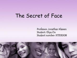 The Secret of Face
