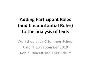 Adding Participant Roles  (and Circumstantial Roles)  to the analysis of texts
