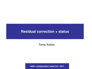 Residual correction + status