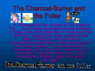 The Charcoal-Burner and the Fuller
