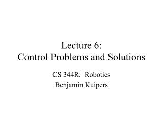 Lecture 6: Control Problems and Solutions