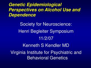 Genetic Epidemiological Perspectives on Alcohol Use and Dependence