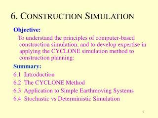 6. C ONSTRUCTION  S IMULATION