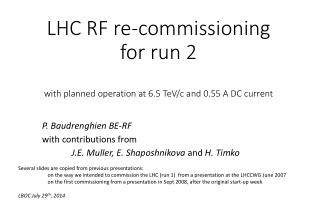 LHC RF  re-commissioning for run  2 with  planned operation  at 6.5  TeV /c and 0.55 A DC current