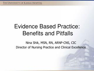 Evidence Based Practice:   Benefits and Pitfalls