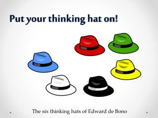 Put your thinking hat on!