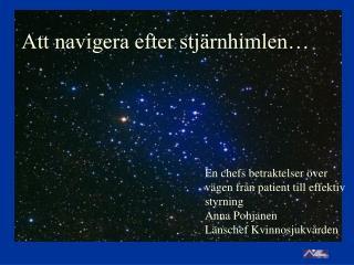 Att navigera efter stjärnhimlen…