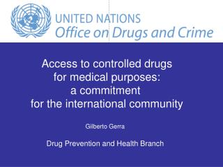 Gilberto  Gerra Drug Prevention and Health Branch