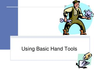 Using Basic Hand Tools
