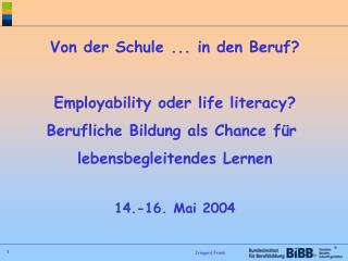 Von der Schule ... in den Beruf? Employability oder life literacy?