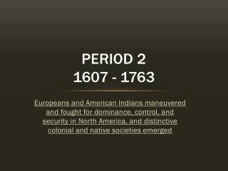 PERIOD 2 1607 - 1763
