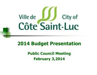 2014 Budget Presentation Public Council Meeting February 3,2014