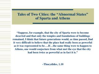 "Tales of Two Cities: the ""Abnormal States""  of Sparta and Athens"