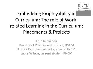 Kate Buchanan Director of Professional Studies, RNCM Alistair Campbell, recent graduate RNCM