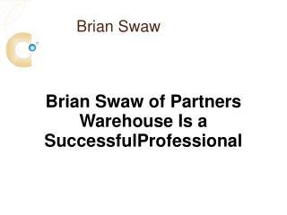 Brian Swaw Partner Warehouse