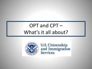 OPT and CPT –  What's it all about?