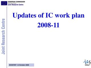 Updates of IC work plan 2008-11