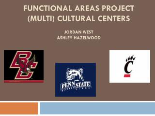 FUNCTIONAL AREAS PROJECT (MULTI) CULTURAL CENTERS JORDAN WEST ASHLEY HAZELWOOD