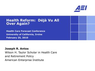 Health Reform:  Déjà Vu All Over Again? Health Care Forecast Conference