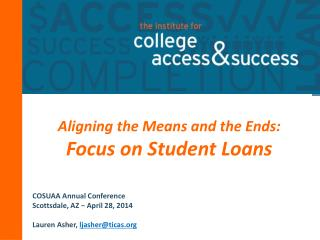 Aligning the Means and the Ends: Focus on Student Loans