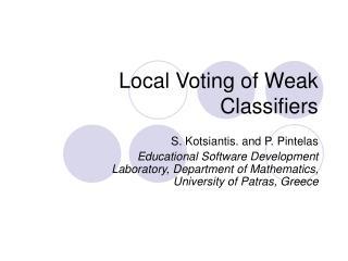 Local Voting of Weak Classifiers