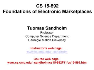 CS 15-892  Foundations of Electronic Marketplaces