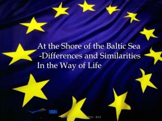 At the Shore of the Baltic Sea  -Differences and Similarities In the Way of Life