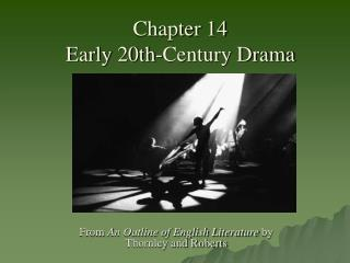 Chapter 14  Early 20th-Century Drama