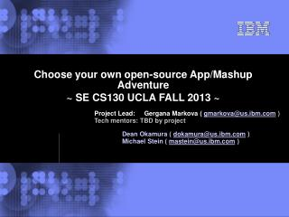 Choose your own open-source App/Mashup Adventure ~ SE CS130 UCLA FALL 2013 ~