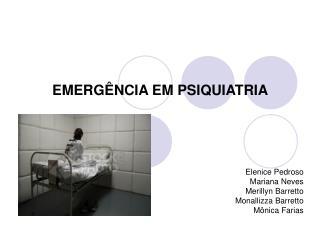 EMERGÊNCIA EM PSIQUIATRIA