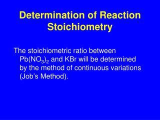 Determination of Reaction Stoichiometry