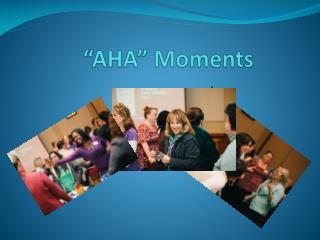 �AHA � Moments