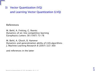 3)   Vector Quantization (VQ)       and Learning Vector Quantization (LVQ)