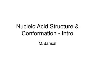 Nucleic Acid Structure & Conformation - Intro