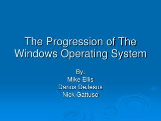 The Progression of The Windows Operating System