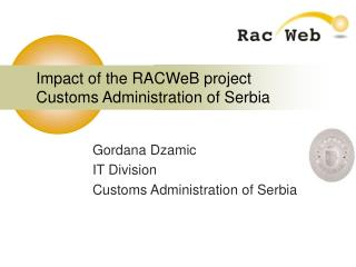 Impact of the RACWeB project Customs Administration of Serbia
