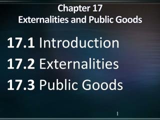 Chapter 17 Externalities and Public Goods