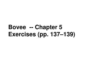 Bovee  -- Chapter 5 Exercises (pp. 137–139)