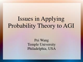 Issues in Applying  Probability Theory to AGI